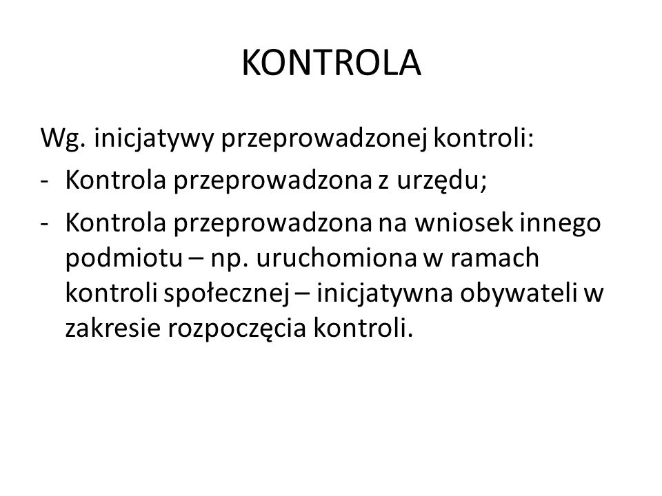KONTROLA Wg. inicjatywy przeprowadzonej kontroli: