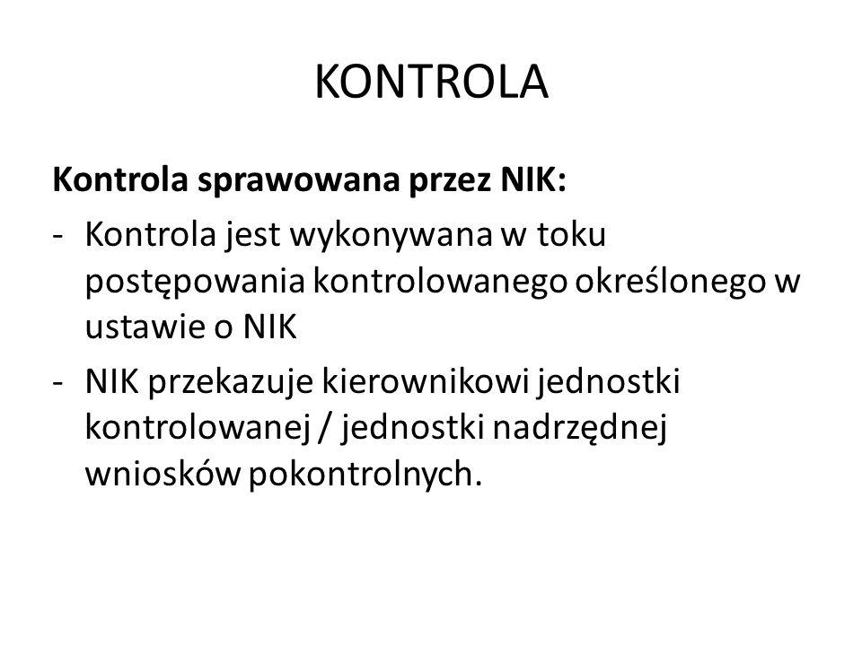 KONTROLA Kontrola sprawowana przez NIK: