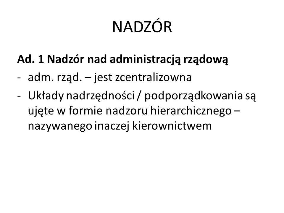 NADZÓR Ad. 1 Nadzór nad administracją rządową
