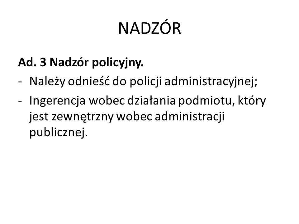 NADZÓR Ad. 3 Nadzór policyjny.