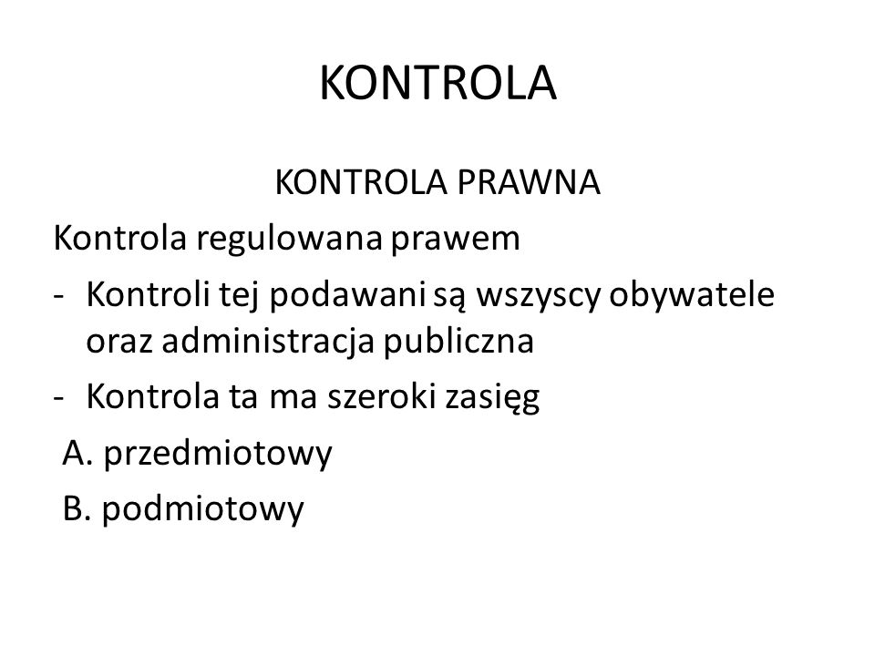 KONTROLA KONTROLA PRAWNA Kontrola regulowana prawem