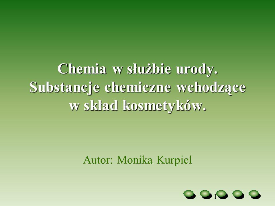 Chemia w służbie urody. Substancje chemiczne wchodzące w skład kosmetyków.