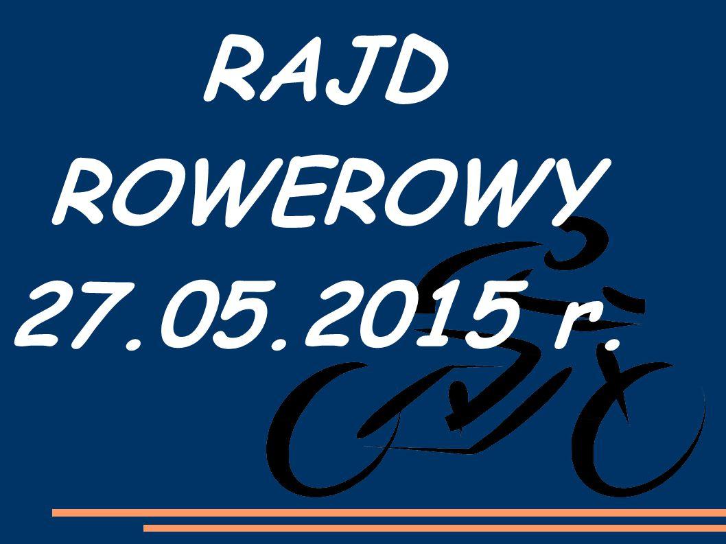 RAJD ROWEROWY 27.05.2015 r.