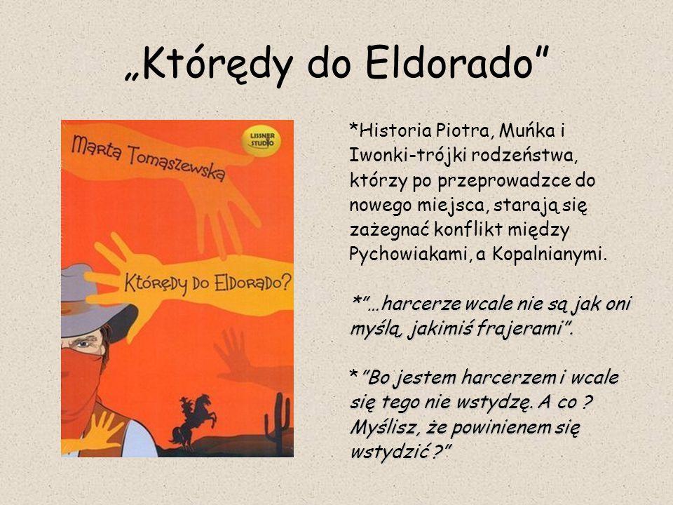 """""""Którędy do Eldorado *Historia Piotra, Muńka i"""