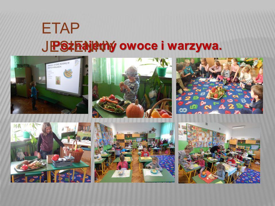 ETAP JESIENNY Poznajemy owoce i warzywa.