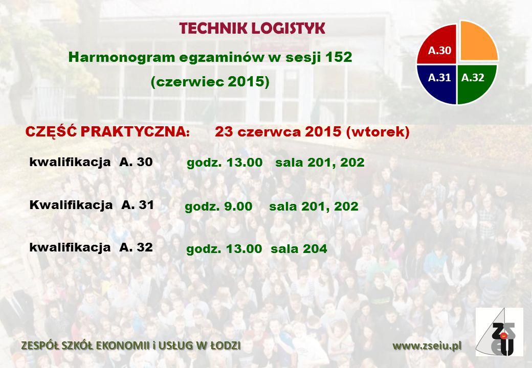 TECHNIK LOGISTYK Harmonogram egzaminów w sesji 152 (czerwiec 2015)