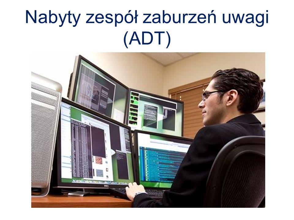 Nabyty zespół zaburzeń uwagi (ADT)