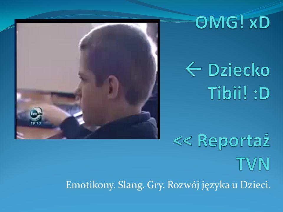 OMG! xD  Dziecko Tibii! :D << Reportaż TVN