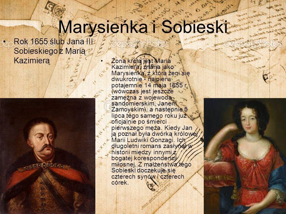 Marysieńka i Sobieski Rok 1655 ślub Jana III Sobieskiego z Marią Kazimierą.