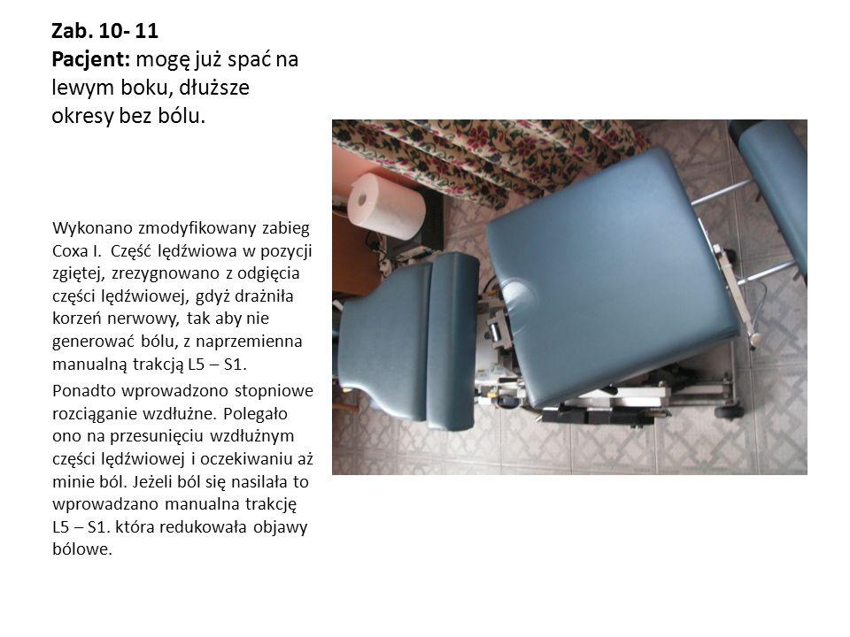 Zab. 10- 11 Pacjent: mogę już spać na lewym boku, dłuższe okresy bez bólu.