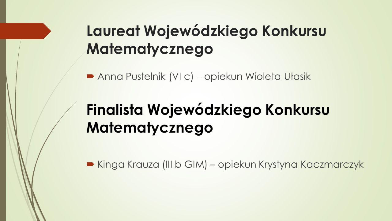 Laureat Wojewódzkiego Konkursu Matematycznego
