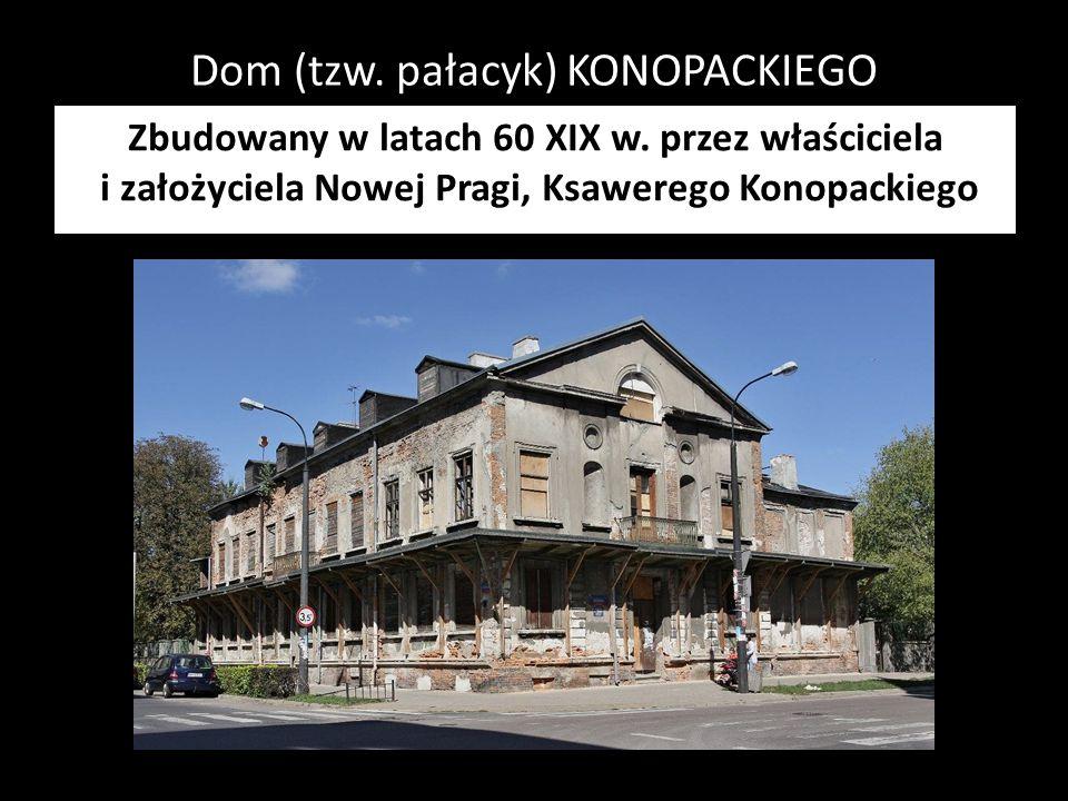 Dom (tzw. pałacyk) KONOPACKIEGO