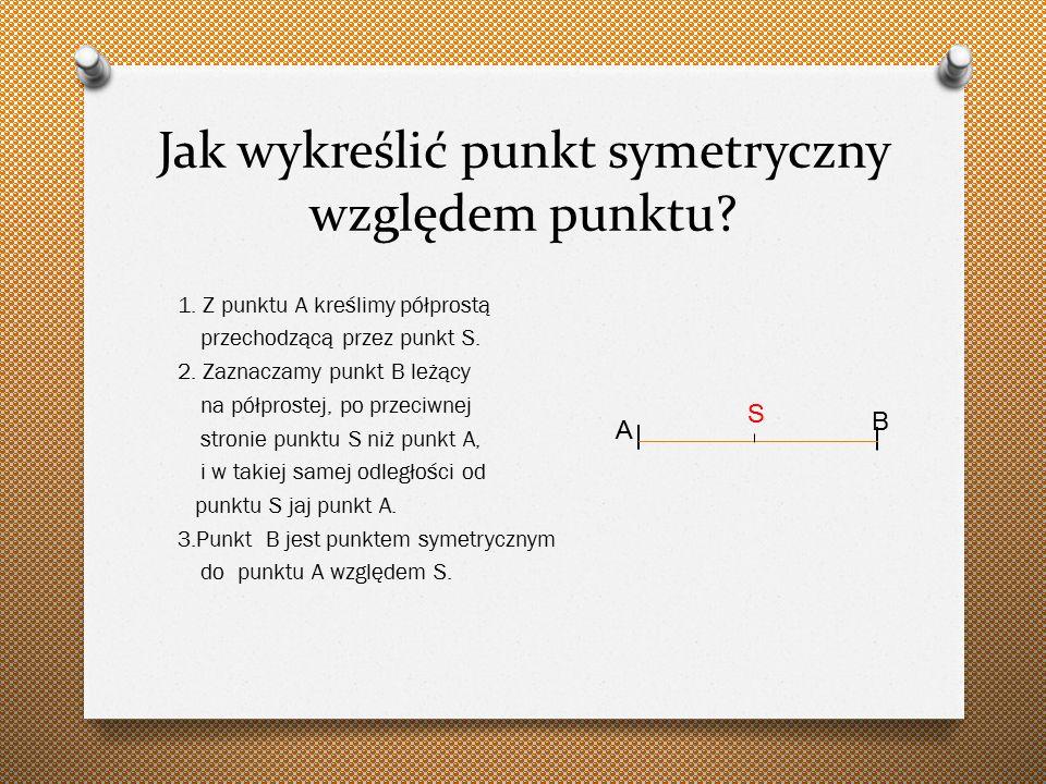 Jak wykreślić punkt symetryczny względem punktu