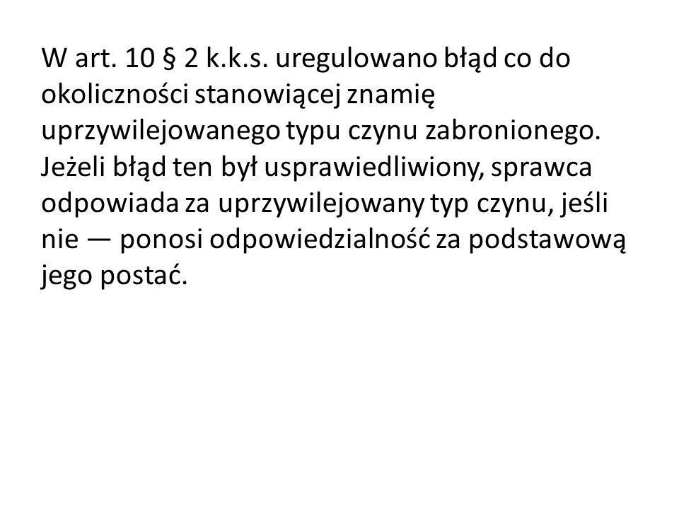 W art. 10 § 2 k.k.s.