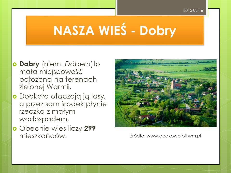 2015-05-16 NASZA WIEŚ - Dobry. Dobry (niem. Döbern)to mała miejscowość położona na terenach zielonej Warmii.