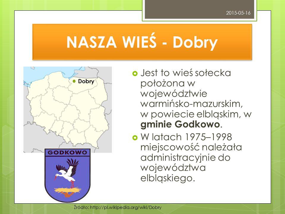 2015-05-16 NASZA WIEŚ - Dobry. Jest to wieś sołecka położona w województwie warmińsko-mazurskim, w powiecie elbląskim, w gminie Godkowo.