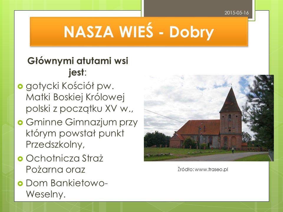 Głównymi atutami wsi jest: