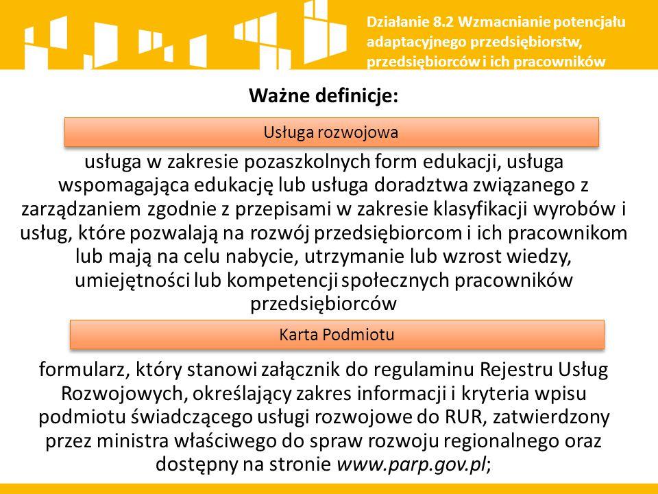 Działanie 8.2 Wzmacnianie potencjału adaptacyjnego przedsiębiorstw, przedsiębiorców i ich pracowników