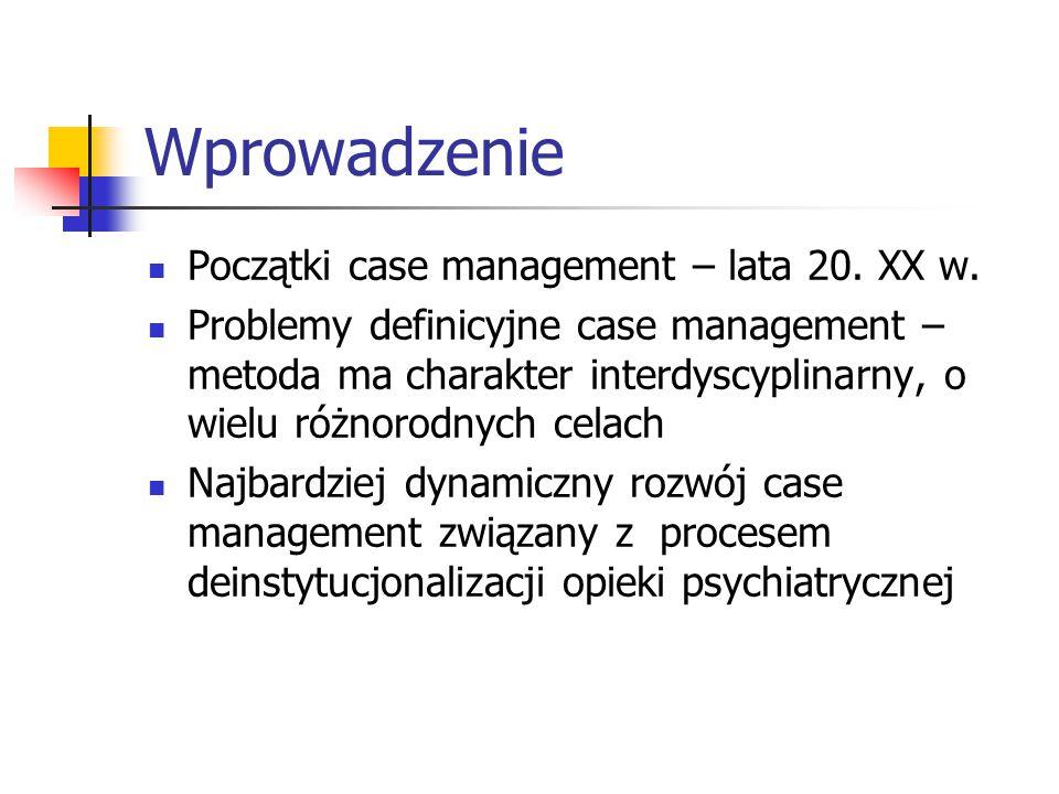 Wprowadzenie Początki case management – lata 20. XX w.