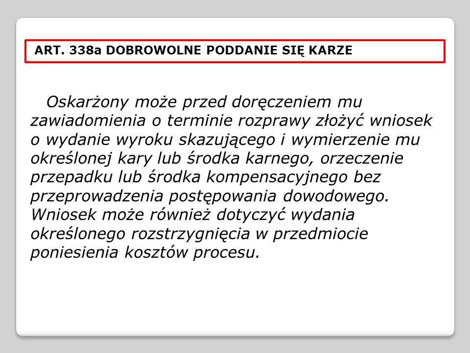 ART. 338a DOBROWOLNE PODDANIE SIĘ KARZE