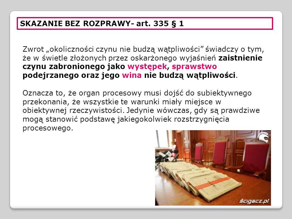 SKAZANIE BEZ ROZPRAWY- art. 335 § 1
