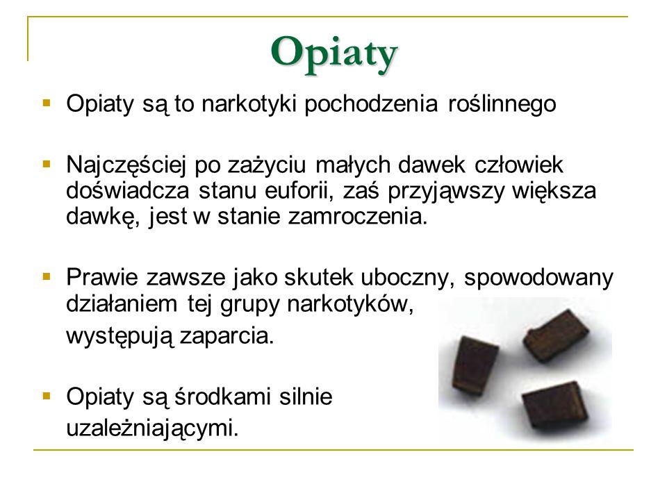 Opiaty Opiaty są to narkotyki pochodzenia roślinnego
