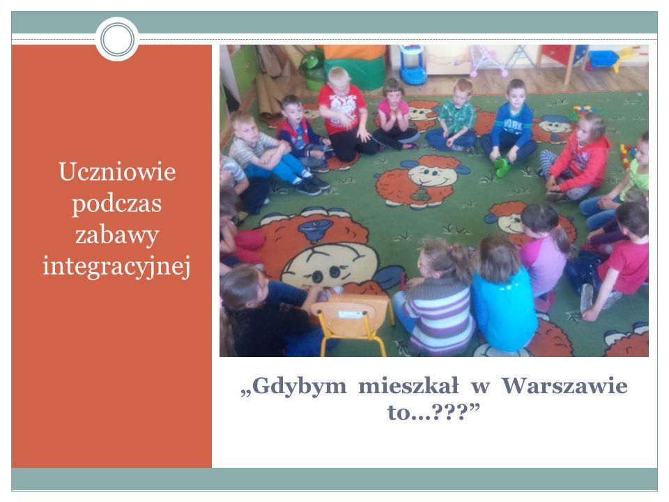 """""""Gdybym mieszkał w Warszawie to…"""