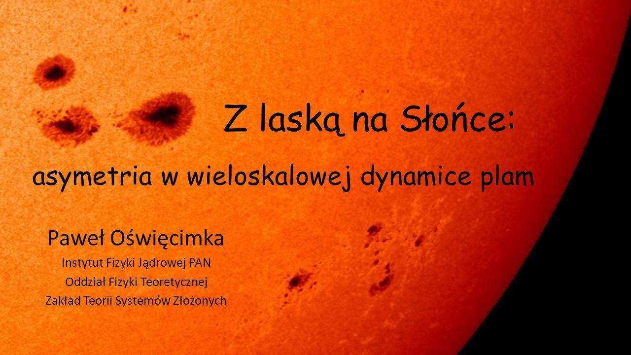 Z laską na Słońce: asymetria w wieloskalowej dynamice plam