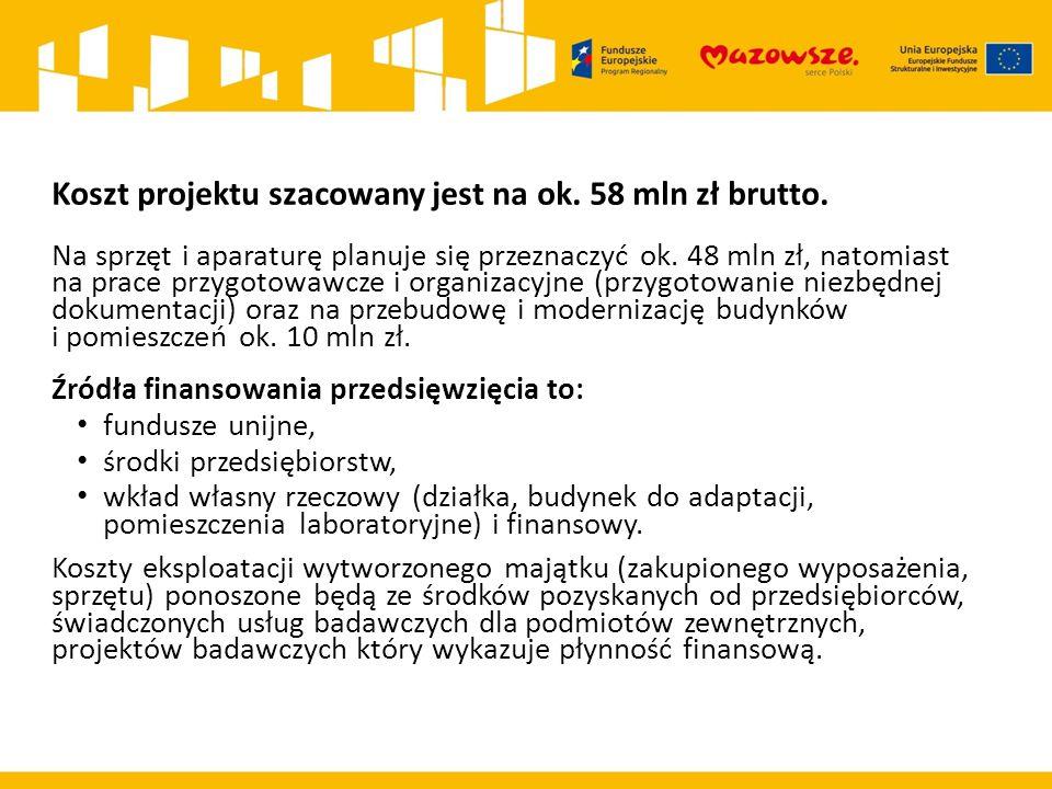 Koszt projektu szacowany jest na ok. 58 mln zł brutto.