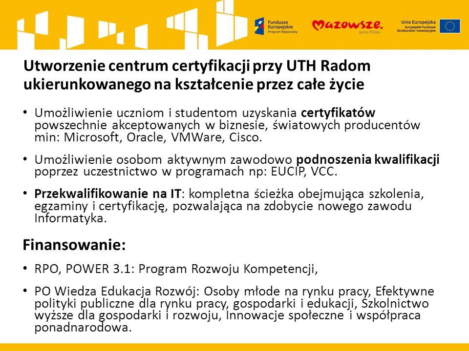 Utworzenie centrum certyfikacji przy UTH Radom ukierunkowanego na kształcenie przez całe życie