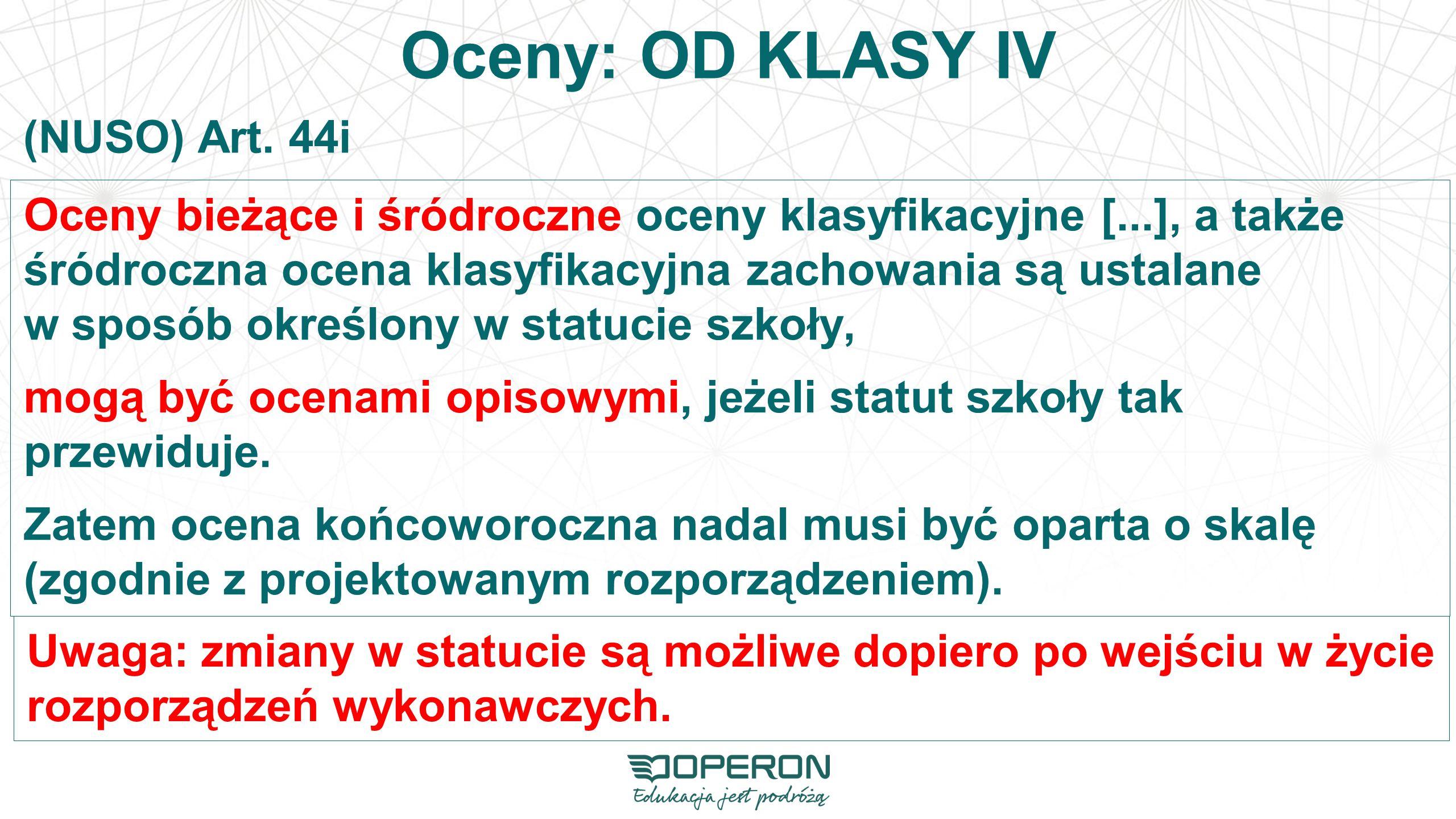 Oceny: OD KLASY IV (NUSO) Art. 44i