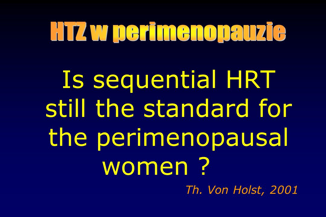 Is sequential HRT still the standard for the perimenopausal women