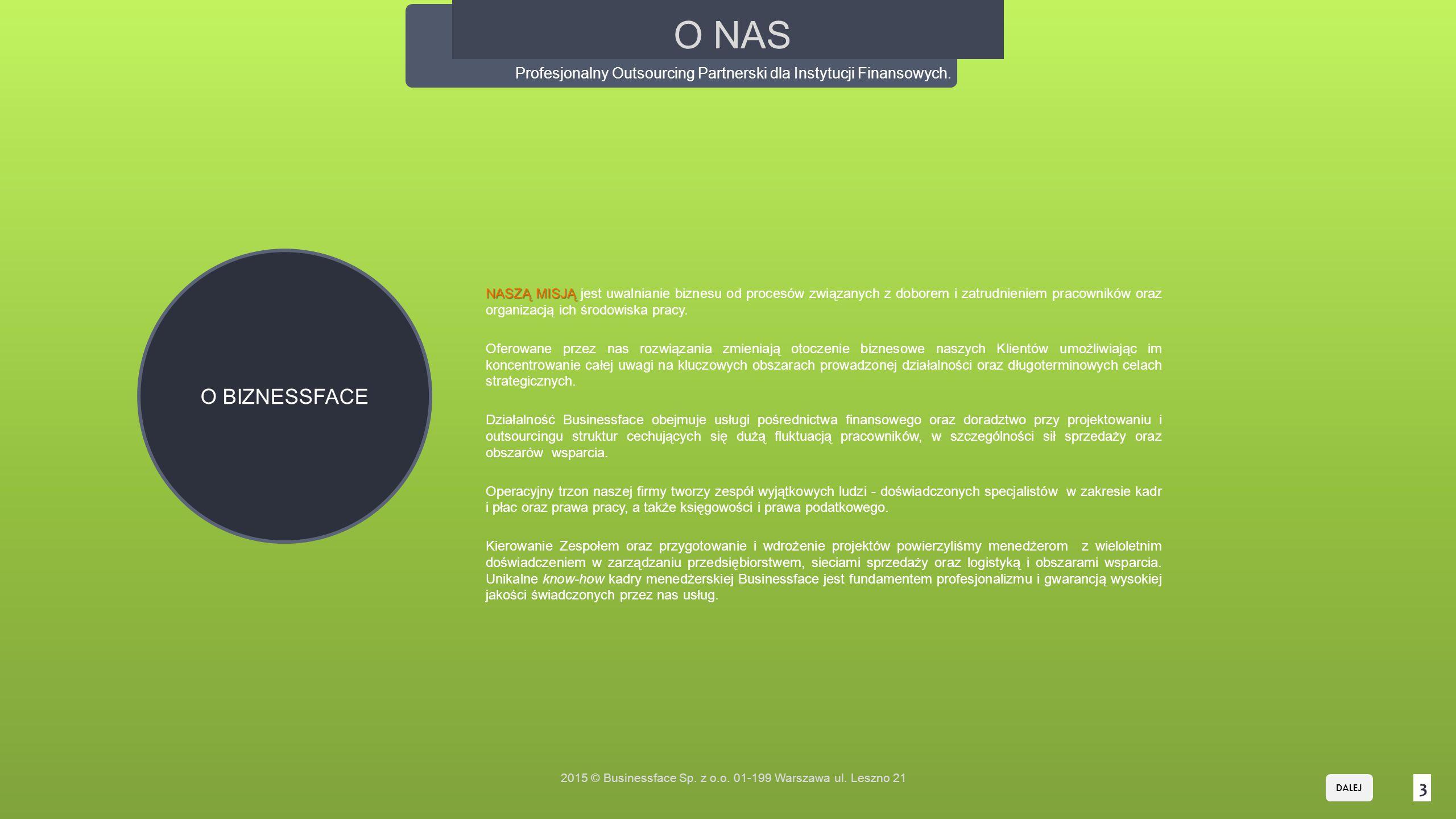 O NAS Profesjonalny Outsourcing Partnerski dla Instytucji Finansowych.