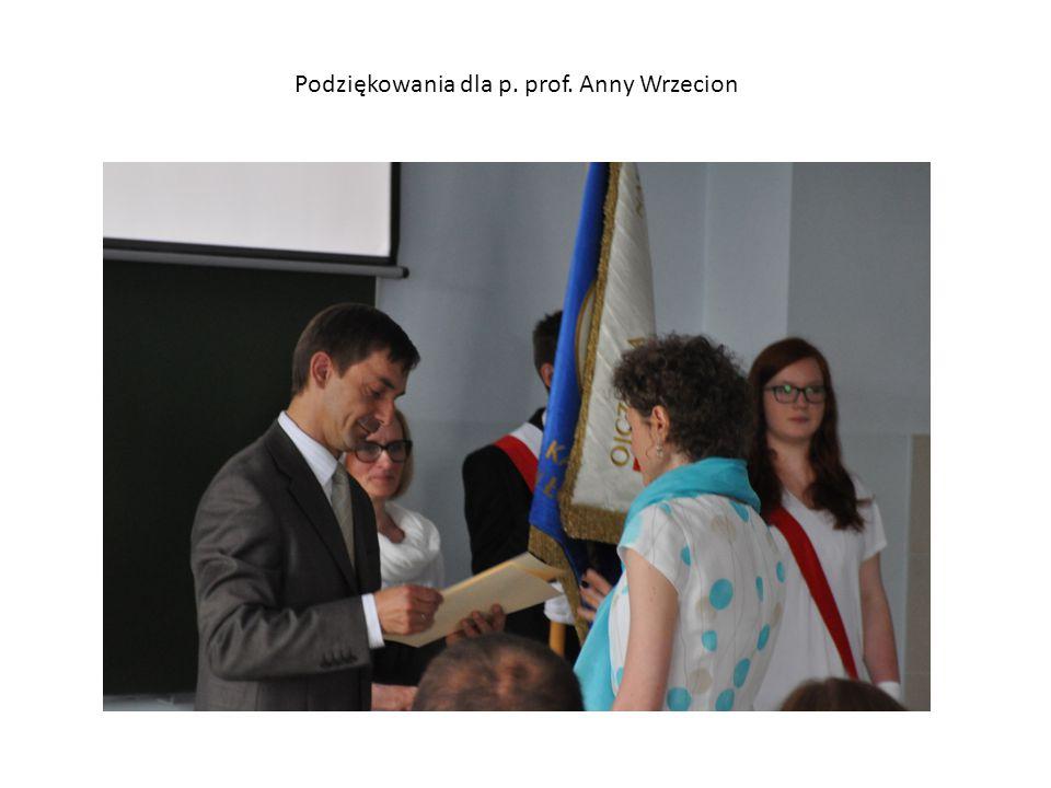 Podziękowania dla p. prof. Anny Wrzecion