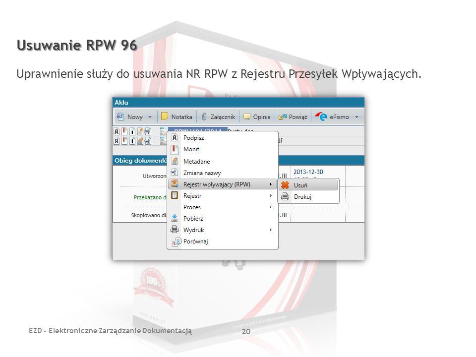 Usuwanie RPW 96 Uprawnienie służy do usuwania NR RPW z Rejestru Przesyłek Wpływających.