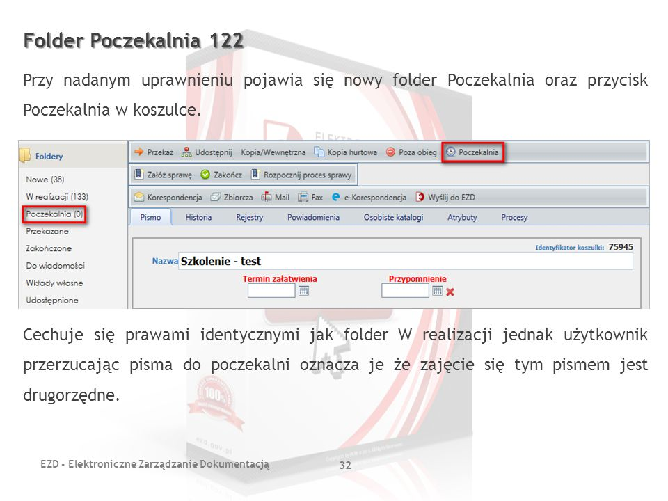 Folder Poczekalnia 122 Przy nadanym uprawnieniu pojawia się nowy folder Poczekalnia oraz przycisk Poczekalnia w koszulce.