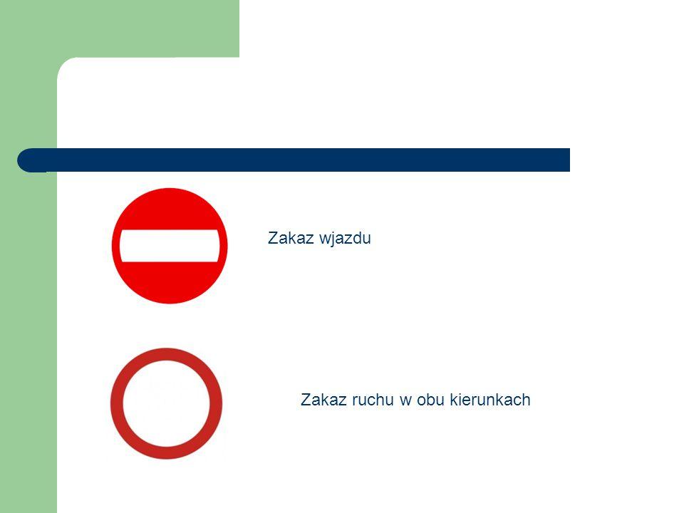 Zakaz wjazdu Zakaz ruchu w obu kierunkach