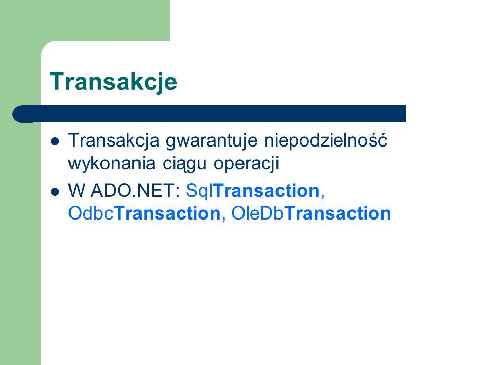 Transakcje Transakcja gwarantuje niepodzielność wykonania ciągu operacji.