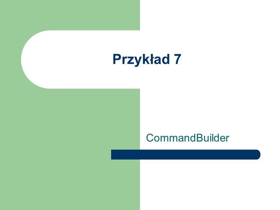Przykład 7 CommandBuilder