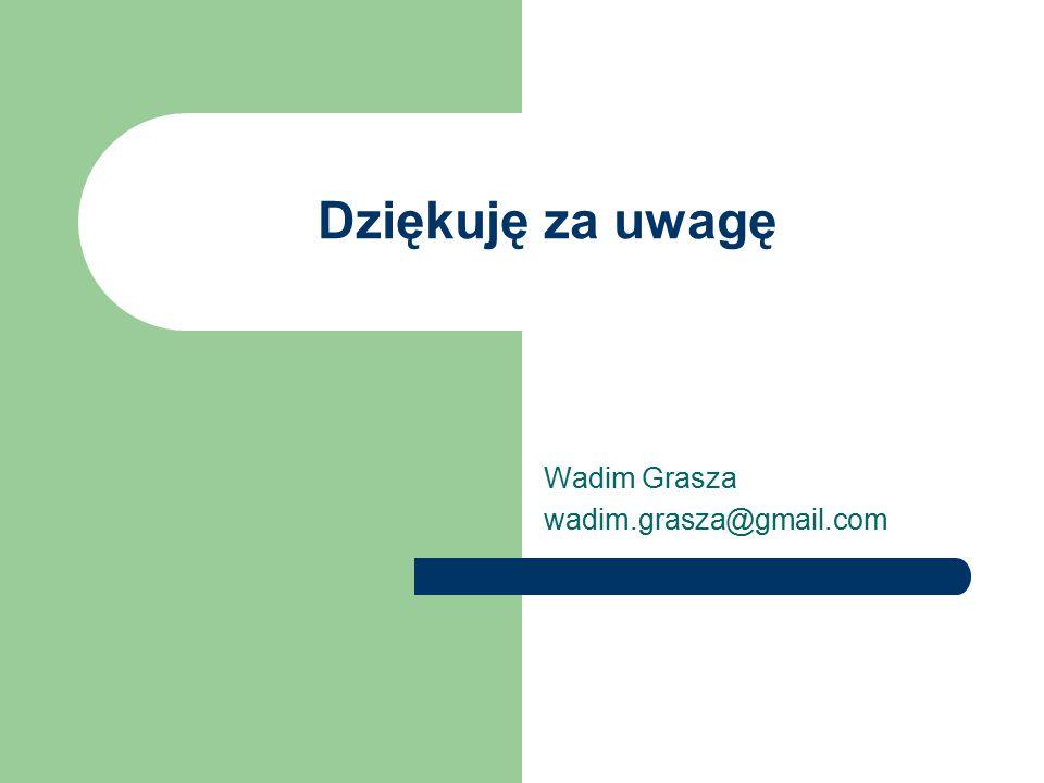 Wadim Grasza wadim.grasza@gmail.com