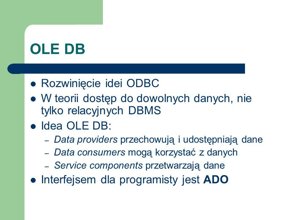 OLE DB Rozwinięcie idei ODBC
