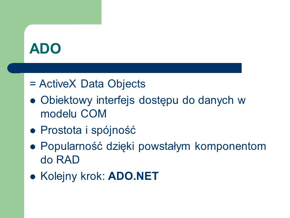 ADO = ActiveX Data Objects