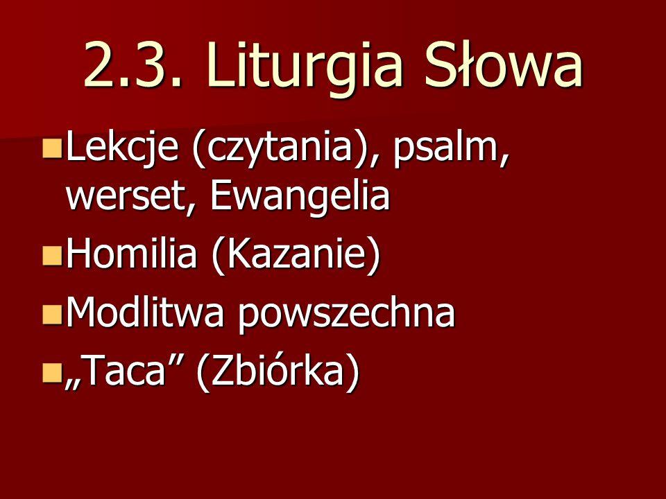 2.3. Liturgia Słowa Lekcje (czytania), psalm, werset, Ewangelia