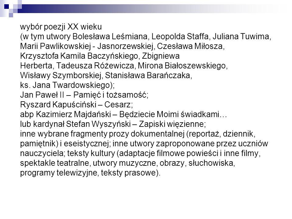 wybór poezji XX wieku (w tym utwory Bolesława Leśmiana, Leopolda Staffa, Juliana Tuwima, Marii Pawlikowskiej - Jasnorzewskiej, Czesława Miłosza,