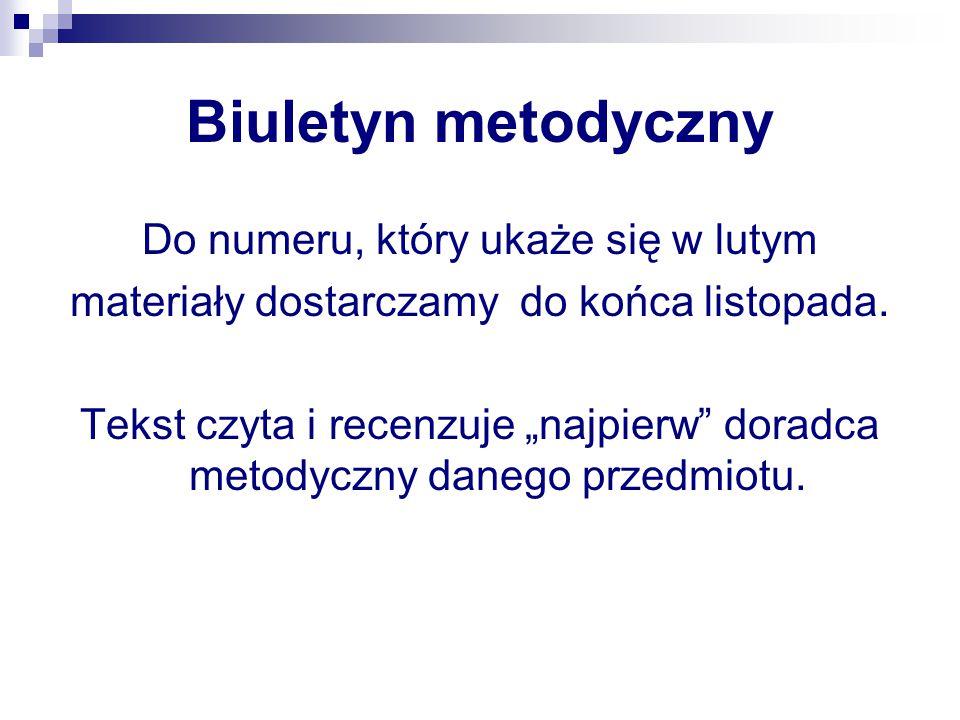 Biuletyn metodyczny Do numeru, który ukaże się w lutym