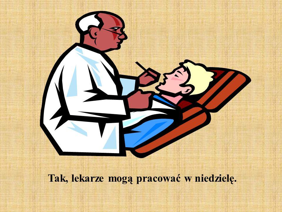Tak, lekarze mogą pracować w niedzielę.