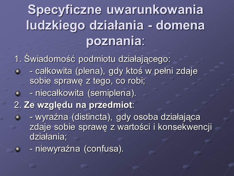 Specyficzne uwarunkowania ludzkiego działania - domena poznania: