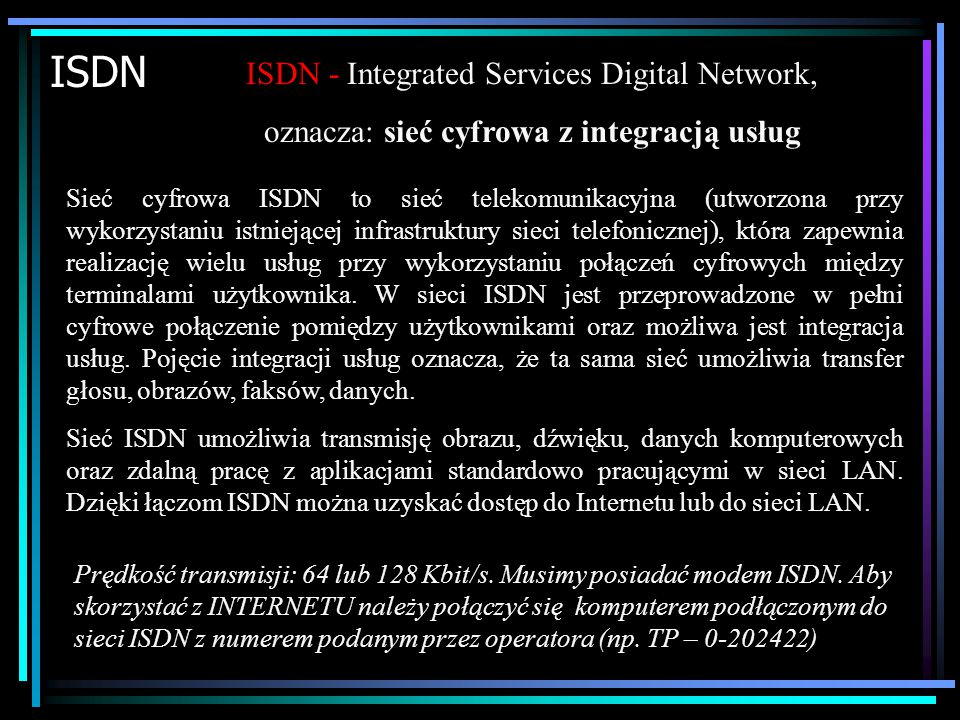 ISDN ISDN - Integrated Services Digital Network,