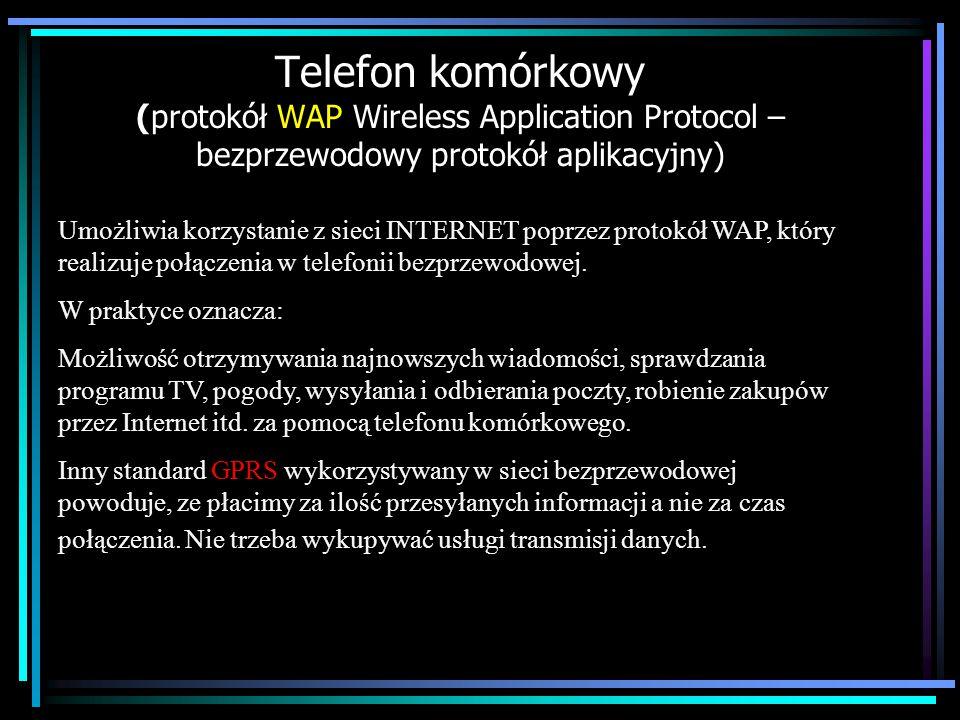 Telefon komórkowy (protokół WAP Wireless Application Protocol – bezprzewodowy protokół aplikacyjny)