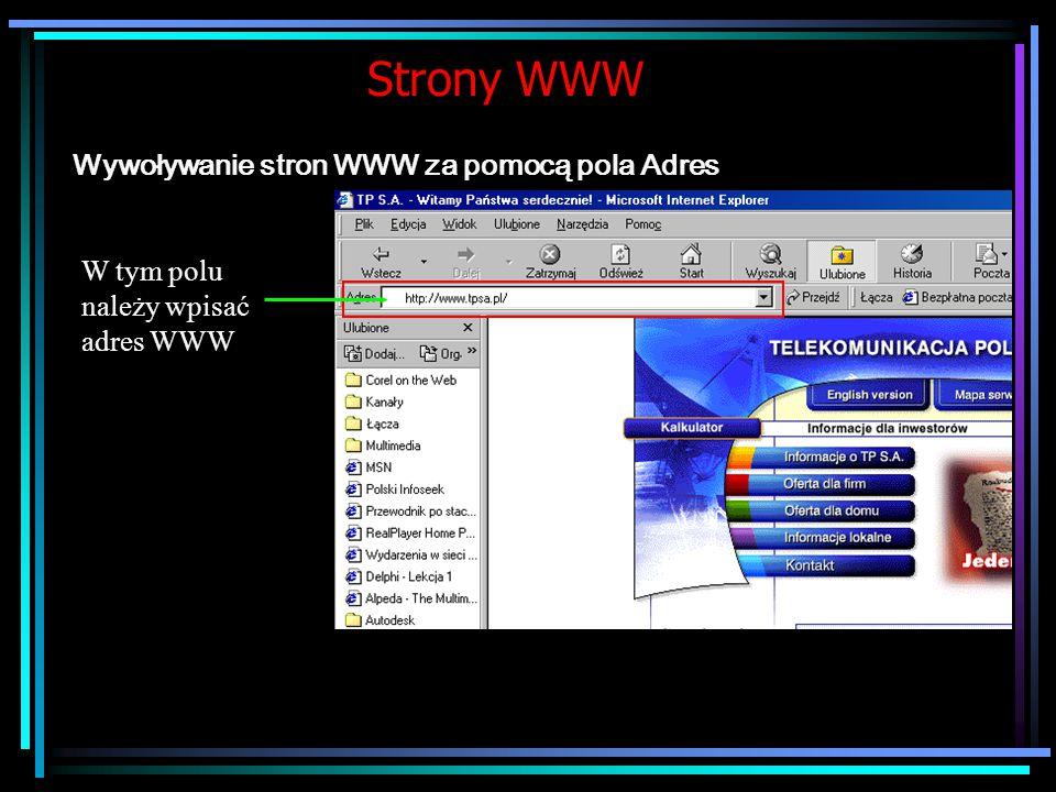 Strony WWW Wywoływanie stron WWW za pomocą pola Adres